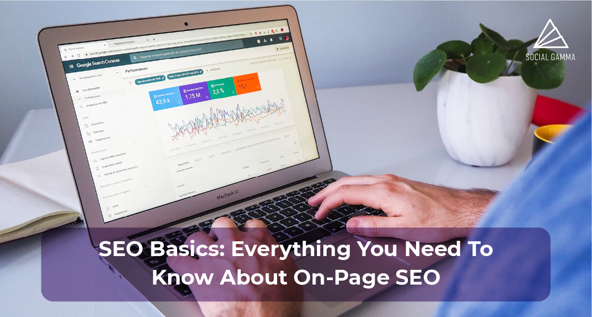 SEO Basics: Everything You Need To Know About On-Page SEO