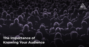 The Importance of Knowing Your Audience