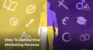 How To Define Your Marketing Persona