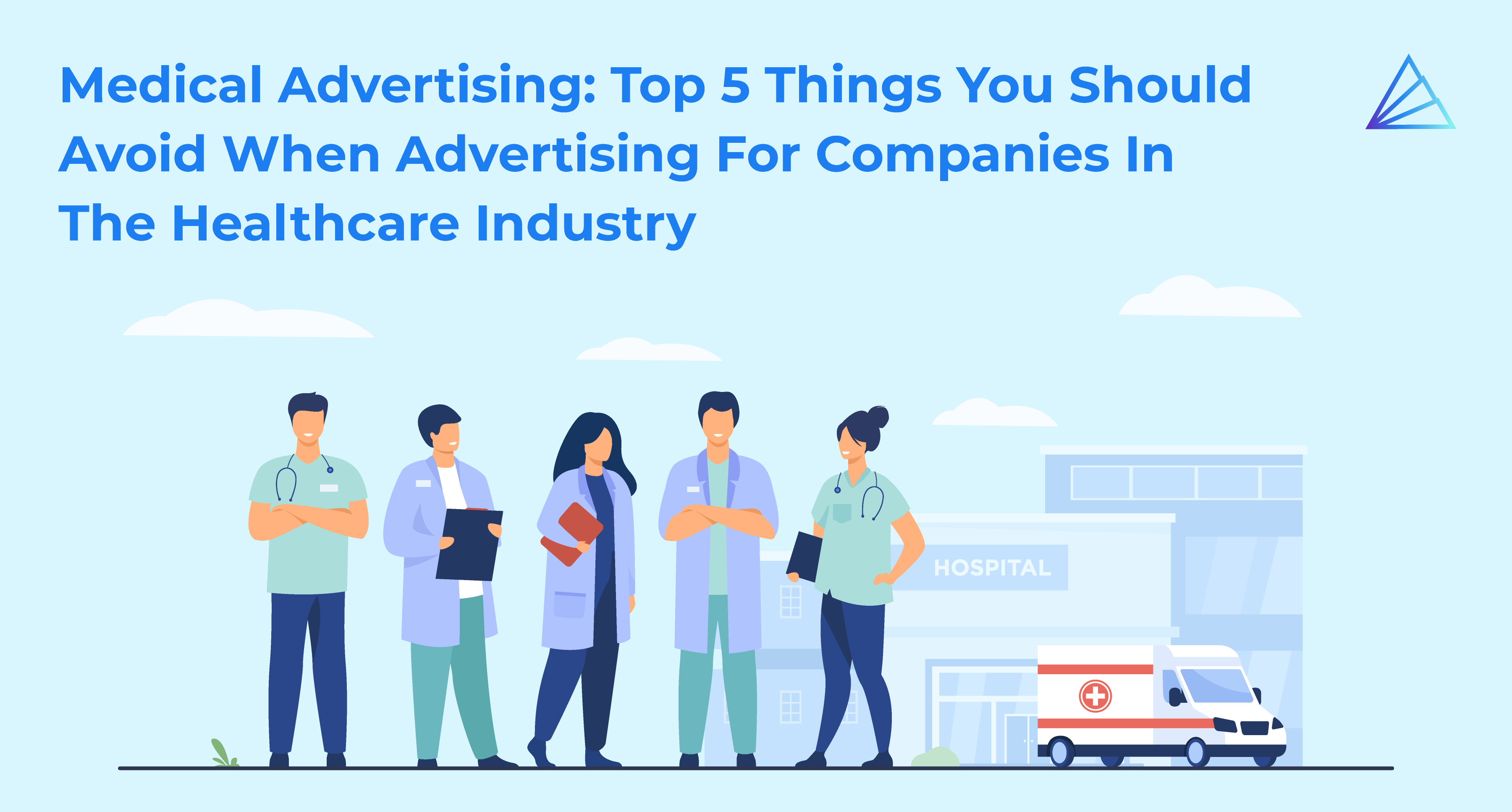 Top 5 Things You Should Avoid When Advertising For Companies In The Healthcare Industry