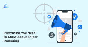 Everything You Need To Know About Sniper Marketing