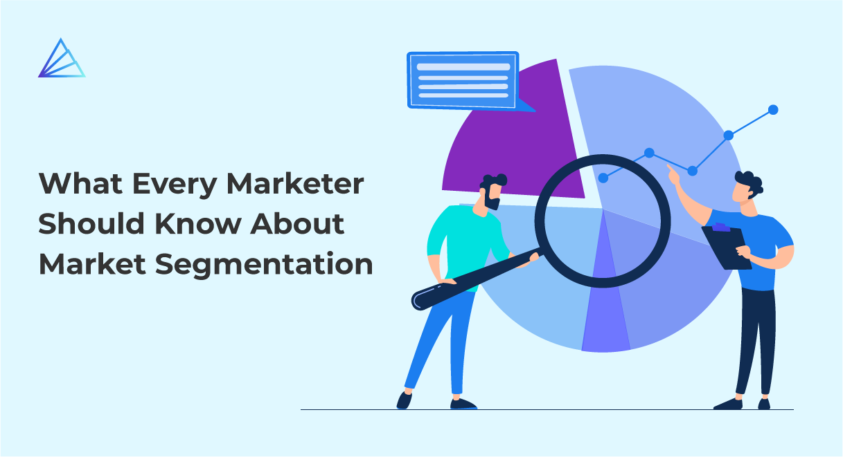 What Every Marketer Should Know About Market Segmentation